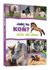 Jaki to koń Atlas dla dzieci - Twardowska Kamila, Twardowski Jacek | mała okładka