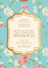 Stulecie Winnych Notes kulinarny 80 przepisów - Ałbena Grabowska | mała okładka