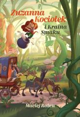 Zuzanna Kociołek i Kraina Smaku - Maciej Rożen | mała okładka