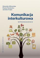 Komunikacja interkulturowa Wprowadzenie - Wilczyńska Weronika, Mackiewicz Maciej, Krajk | mała okładka