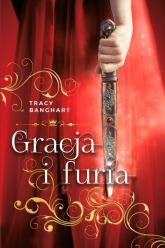 Gracja i Furia - Tracy Banghart | mała okładka
