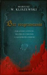 Bez rozgrzeszenia - Kliszewski Mariusz W.   mała okładka