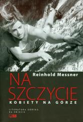 Na szczycie Kobiety na górze - Reinhold Messner | mała okładka