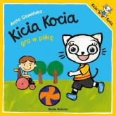 Kicia Kocia gra w piłkę - Anita Głowińska | mała okładka