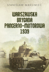 Warszawska Brygada Pancerno-Motorowa 1939 - Stanisław Maksimiec | mała okładka