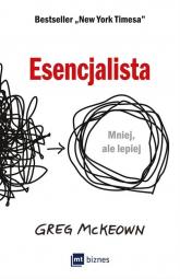 Esencjalista Mniej, ale lepiej - Greg McKeown | mała okładka