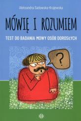 Mówię i rozumiem Test do badania mowy osob dorosłych - Aleksandra Sadowska-Krajewska | mała okładka