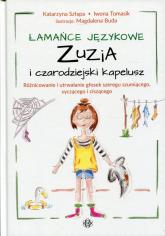 Łamańce językowe Zuzia i czarodziejski kapelusz Różnicowanie i utrwalanie głosek szeregu szumiącego, syczącego i ciszącego - Szłapa Katarzyna, Tomasik Iwona | mała okładka