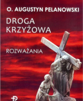 Droga krzyżowa Rozważania - Augustyn Pelanowski | mała okładka