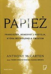Papież Franciszek, Benedykt i decyzja, która wstrząsnęła światem - Anthony McCarten | mała okładka
