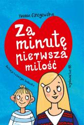 Za minutę pierwsza miłość - Hanna Ożogowska | mała okładka