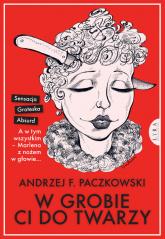 W grobie ci do twarzy - Paczkowski Andrzej F.   mała okładka