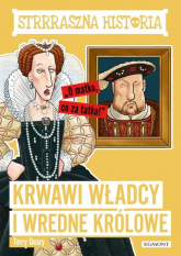 Strrraszna historia Krwawi władcy i wredne królowe - Terry Deary | mała okładka