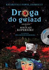 Droga do gwiazd. Opowieść o Mikołaju Koperniku - Ziemnicka Katarzyna, Ziemnicki Paweł   mała okładka