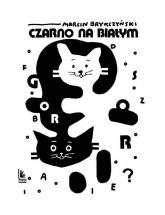 Czarno na białym - Marcin Brykczyński   mała okładka