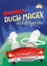 Duch Maciek detektywem - Anna Onichimowska | mała okładka