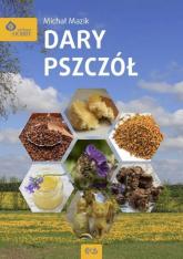 Dary pszczół - Michał Mazik   mała okładka