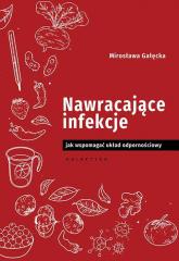 Nawracające infekcje Jak wspomagać układ odpornościowy - Mirosława Gałęcka | mała okładka
