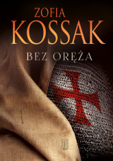 Bez oręża - Zofia Kossak | mała okładka