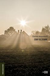 Domy bezdomne - Dorota Brauntsch | mała okładka