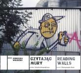 Czytając mury - Agnieszka Wołodźko | mała okładka