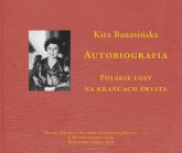 Autobiografia  Kira Banasińska Polskie losy na krańcach świata - Kira Banasińska | mała okładka