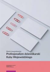 Profesjonalizm dziennikarski Kuby Wojewódzkiego - Maria Lewandowska | mała okładka