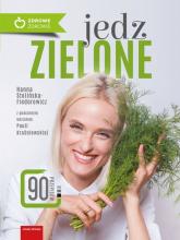Jedz zielone - Stolińska-Fiedorowicz Hanna, Kraśniewska Paula | mała okładka