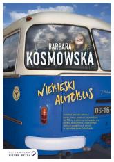 Niebieski autobus - Barbara Kosmowska | mała okładka