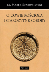 Ojcowie Kościoła i starożytne sobory - Marek Starowieyski | mała okładka