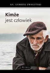 Kimże jest człowiek - Andrzej Zwoliński | mała okładka