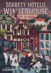 Sekrety hotelu Winterhouse - Ben Guterson | mała okładka