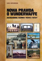 Nowa prawda o Wunderwaffe Awangardowa technika Trzeciej Rzeszy - Igor Witkowski | mała okładka