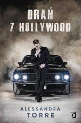 Drań z Hollywood - Alessandra Torre | mała okładka