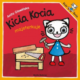 Kicia Kocia majsterkuje - Anita Głowińska | mała okładka