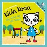 Kicia Kocia Nie chcę się tak bawić - Anita Głowińska | mała okładka