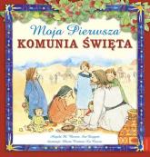 Moja Pierwsza Komunia Święta - Burrin  Angela M., Doggett Sue | mała okładka
