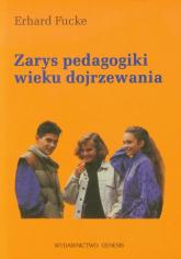 Zarys pedagogiki wieku dojrzewania - Erhard Fucke | mała okładka