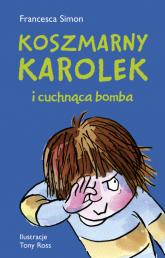 Koszmarny Karolek i cuchnąca bomba - Francesca Simon | mała okładka