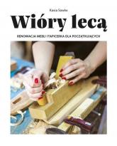 Wióry lecą. Renowacja mebli i tapicerka dla początkujących - Kasia Sawko | mała okładka