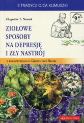 Ziołowe sposoby na depresję i zły nastrój z recepturami o. Grzegorza Sroki - Nowak Zbigniew T. | mała okładka
