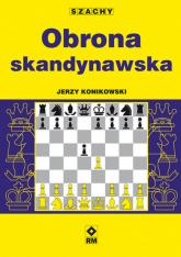 Obrona skandynawska - Jerzy Konikowski   mała okładka