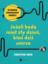Jeżeli będę miał zły dzień ktoś dziś umrze - Christian Unge | mała okładka