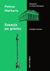 Kasacja po grecku Trylogia kryzysu - Markaris Petros, Markaris Petros | mała okładka