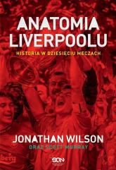 Anatomia Liverpoolu Historia w dziesięciu meczach - Wilson Jonathan, Murray Scott | mała okładka