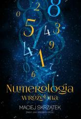 Numerologia wróżebna - Maciej Skrzątek | mała okładka