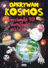 Odkrywam Kosmos Wycinanki 3D, łamigłówki, naklejki - Rafalski Jerzy, Guzowska Beata | mała okładka