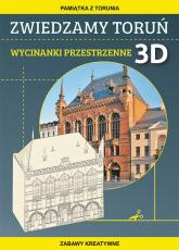 Zwiedzamy Toruń Wycinanki przestrzenne 3D Pamiątka z Torunia. Zabawy kreatywne - Beata Guzowska | mała okładka