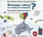 Dlaczego rekiny nie chodzą do dentysty? Historyjki dla ciekawskich dzieci (Audiobook) - Petra Maria Schmitt, Christian Dreller | mała okładka
