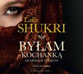 Byłam kochanką arabskich szejków (Audiobook) - Laila Shukri | mała okładka